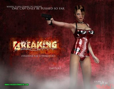Breaking Point 2- Crazyxxx3D World